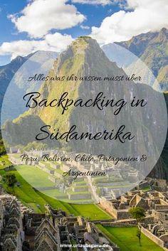 Backpacking geht auch in Südamerika. Zieht mit eurem Rucksack durch Länder wie Peru, Bolivien, Chile, Patagonien und Argentinien. Mit meinen Tipps und dem tollen Erfahrungsbericht vom Profi seid ihr bestens gerüstet.
