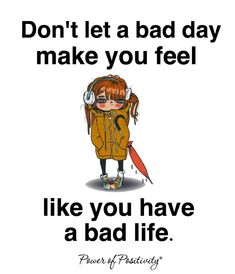 Bad Day Pick Me Up Quotes Having A Bad Day Funny Quotes Quotesgram