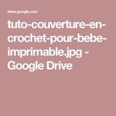 tuto-couverture-en-crochet-pour-bebe-imprimable.jpg - GoogleDrive