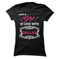 Awesome Tee Just a girl in love with Dallas Shirts & Tees