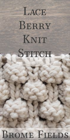 The New: Video Tutorial: Lace Berry Knit Stitch, . The New: Video Tutorial: Lace Berry Knit Stitch, Always aspired to learn how to knit, ho. Knitting Basics, Knitting Stiches, Knitting Videos, Knitting For Beginners, Lace Knitting, Knitting Patterns Free, Knitting Projects, Stitch Patterns, Knit Stitches