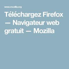 Téléchargez Firefox — Navigateur web gratuit — Mozilla