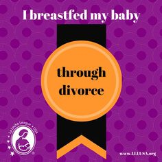 I breastfed my baby through divorce.
