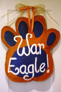War Eagle....Ryan would kill me if this was on our door :)