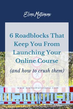 6 Roadblocks That Keep You From Launching Your Online Course (and how to crush them) - Elena Mutonono Unique Business Names, English Reading, Old Cameras, Make You Believe, Business Planning, Self Esteem, Online Courses, Something To Do, Blogging