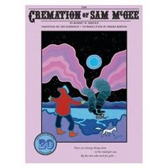 The Cremation of Sam McGee: Robert Service, illustrated by Ted Harrison - There are strange things done in the midnight sun by the men who moil for gold. Todays Parent, Midnight Sun, Reading Levels, Poetry Books, Canadian Artists, Read Aloud, In Kindergarten, The Book, Good Books