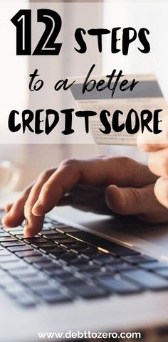 How to get a better credit score in 12 simple steps. #creditscore #moneymanagement #debt #getoutofdebt #improvingcreditscores