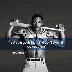 "[Quotes] ""Set your goals high and..."" -- Bo Jackson. follow @dquocbuu like and repin it if you love it"