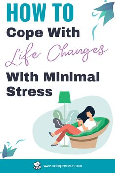 How to Cope with Life Changes with Minimal Stress