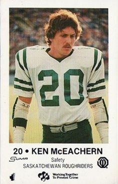 1982 Ken McEachern - Saskatchewan Football Trading Cards, Football Cards, Saskatchewan Roughriders, Canadian Football League, Grey Cup, Football Icon, Vintage Football, Legends, Hollywood