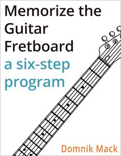 Memorize the Guitar Fretboard