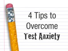 4 Tips to Overcome Test Anxiety.