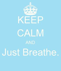 always remember to breathe <3
