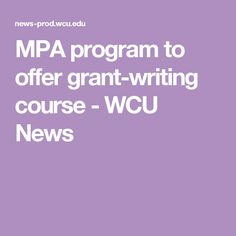 MPA program to offer grant-writing course - WCU News