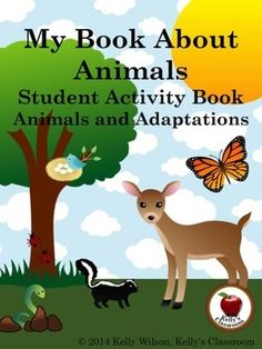 """($) """"My Book About Animals"""" is the student activity / workbook that accompanies the Animals and Adaptations unit. It includes graphic organizers, tables, foldable notebook pages, and puzzles.  The concepts and objectives covered in this workbook include: ~Animal Habitats ~Living Things ~Needs of Living Things ~Parts of a Food Chain ~How Animals Adapt to the Environment ~Related Vocabulary  #kellysclassroom"""