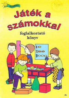 Játék a számokkal -foglalkoztató könyv - Kiss Virág - Picasa Web Albums Special Education, Kids Learning, Kindergarten, Family Guy, Album, Teaching, School, Fictional Characters, Prom Hair