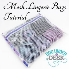 Mesh Lingerie Bags Tutorial Excellent site for tutorials, interfacing tips, pattern tips, etc