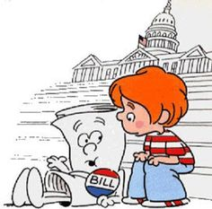 I'm just a bill. Yes, I'm only a bill. And I'm sitting here on Capitol Hill