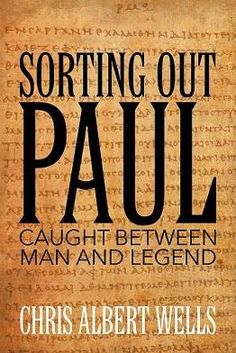 """Sorting Out Paul: Caught Between Man and Legend"" by Chris Albert Wells"