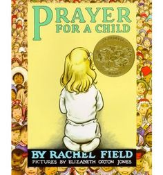 Prayer for a Child : Paperback : Rachel Field, Elizabeth Orton Jones : 9780020430704