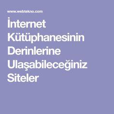 İnternet Kütüphanesinin Derinlerine Ulaşabileceğiniz Siteler