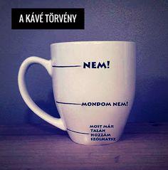 A törvény!!! Some Jokes, Bad Memes, Coffee Is Life, Lol So True, Funny Coffee Mugs, Crush Quotes, I Laughed, Funny Jokes, Haha