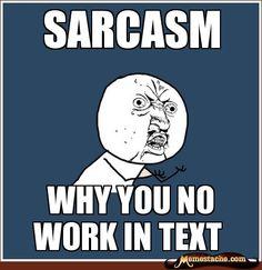 Y U No - Sarcasm
