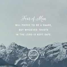 Fearing people is a dangerous trap, but trusting the Lord means safety. Proverbs 29:25 NLT http://bible.com/116/pro.29.25.NLT