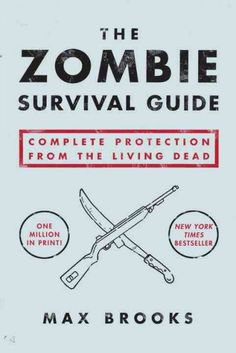 Booktopia has The Zombie Survival Guide, Complete Protection from the Living Dead by Max Brooks. Buy a discounted Paperback of The Zombie Survival Guide online from Australia's leading online bookstore. Zombie Survival Guide, Apocalypse Survival, Survival Kit, Emergency Preparedness, Apocalypse House, Survival Stuff, Survival Quotes, Camping Survival, Walking Dead Coral
