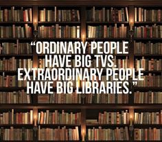 Things You'll Relate to If You Want a Bigger Home Library Extraordinary people have big libraries -- a great quote for book lovers.Extraordinary people have big libraries -- a great quote for book lovers. I Love Books, Good Books, Books To Read, My Books, Quotes On Reading Books, Funny Reading Quotes, Amazing Books, Free Books, The Words