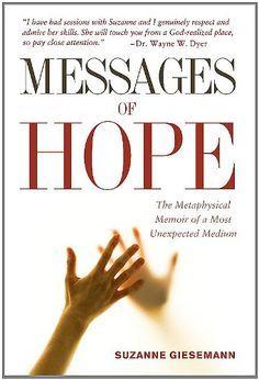 Messages of Hope: The Metaphysical Memoir of a Most Unexp... https://www.amazon.com/dp/0983853916/ref=cm_sw_r_pi_dp_U_x_DkxoAbTNJG8JA