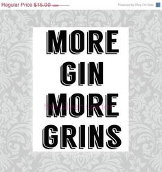spring sale // More Gin More Grins Alcohol Bar by TheSilverSpider Bad Day Quotes, Funny Quotes, Food Quotes, Gin Jokes, Gin And Prosecco, Gin Festival, Beer Images, Alcohol Bar, Gin Tasting