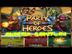 Party of Heroes Gameplay on Android / Partida de Party of Heroes en Android - YouTube