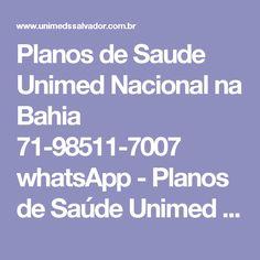 Planos de Saude Unimed Nacional na Bahia 71-98511-7007 whatsApp - Planos de Saúde Unimed Nacional na Bahia