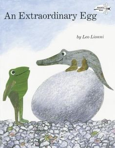 An Extraordinary Egg by Leo Lionni