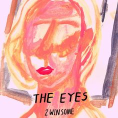 THE EYES  2winsome second digital single. http://www.2winsome.com/