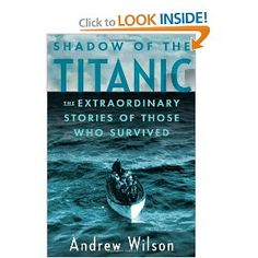 Shadow of the Titanic - stories of the survivors and what happened to them.