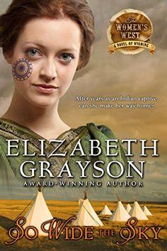 So Wide the Sky (The Women's West Series, Book 1) by Elizabeth Grayson http://www.amazon.com/dp/B00TXS8PUC/ref=cm_sw_r_pi_dp_lNE5vb1RNTEZM