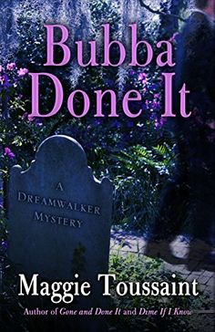 Bubba Done It (A Dreamwalker Mystery) by Maggie Toussaint