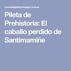 Pileta de Prehistoria: El caballo perdido de Santimamiñe
