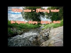 White noise flowing water to sleep - Soothing sound effects for baby - YouTube