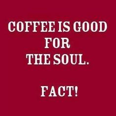 Coffee is good for the soul.Good morning everyone :) Coffee Talk, Coffee Girl, I Love Coffee, Best Coffee, Coffee Break, My Coffee, Coffee Drinks, Morning Coffee, Coffee Lovers
