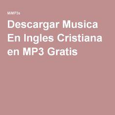 Descargar Musica En Ingles Cristiana en MP3 Gratis