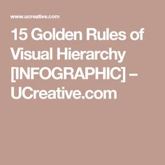 15 Golden Rules of Visual Hierarchy [INFOGRAPHIC] – UCreative.com