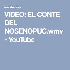 VIDEO: EL CONTE DEL NOSENOPUC.wmv - YouTube
