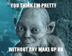 You think I'm pretty without any make up on.   #funnypictures, #funnymovies - Visit http://funny-lover.com for more fun.