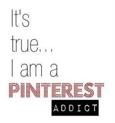 And I would never deactivate my page or delete any of my boards for anyone. I have waaay to many pins for that shit. also, I would never make a secret board so my Pinners couldn't see it. I love having people re-pin my pins. I'm a TRUE *Pinterest Addict* lol