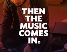 Then The Music Comes In. - Campaign Zine