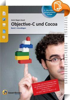 Objective-C und Cocoa    ::  Das Grundlagenbuch zur Programmierung unter Apples Mac OS X führt in die Arbeit mit Objective-C und Cocoa ein. Amin Negm-Awad hat in der aktuellen Neuauflage die jüngsten Änderungen (z.B. @-Literals, ARC, Implementation-Ivars, Ordered-Sets) eingearbeitet und geht auf Xcode 4 ein. Das Buch ist auch zu früheren OS-X-Versionen kompatibel.