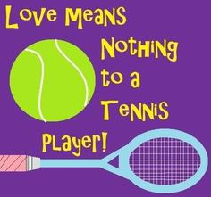 Love means nothing to a Tennis player. T-shirt idea Tennis Gear, Tennis Tips, How To Play Tennis, Tennis Workout, Tennis Quotes, Sport Inspiration, Meaning Of Love, Tennis Players, Tennis